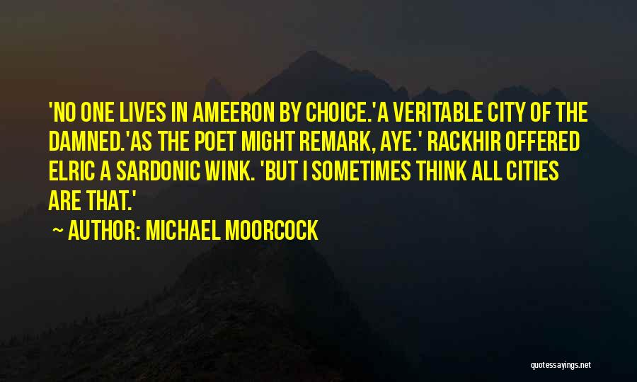 Michael Moorcock Quotes 1536519