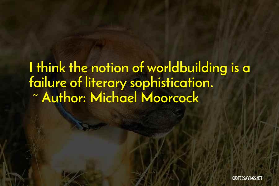 Michael Moorcock Quotes 1617923