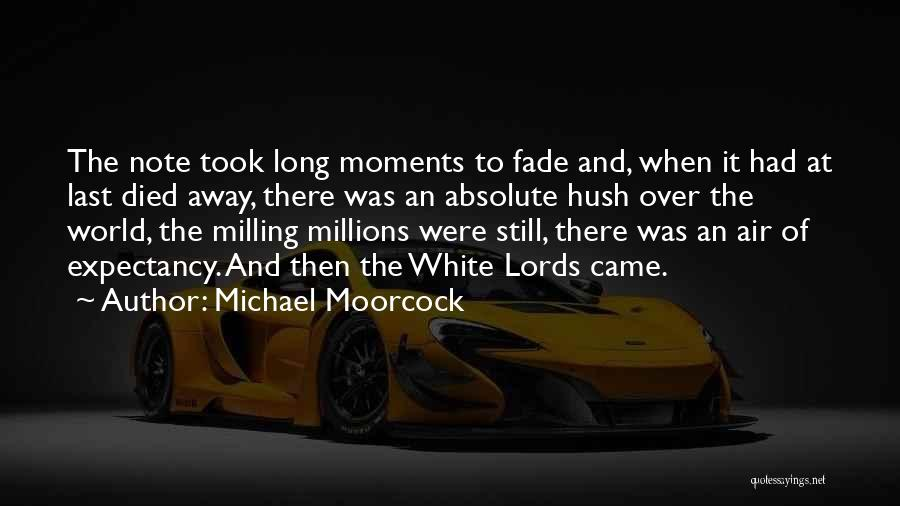 Michael Moorcock Quotes 1804600