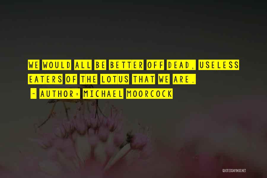 Michael Moorcock Quotes 2003413
