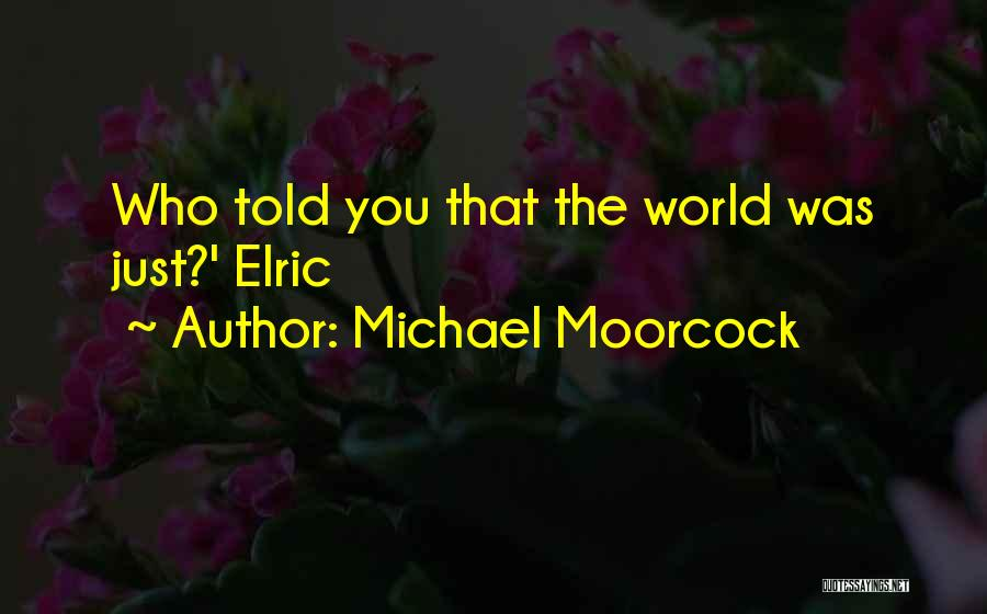 Michael Moorcock Quotes 2050419