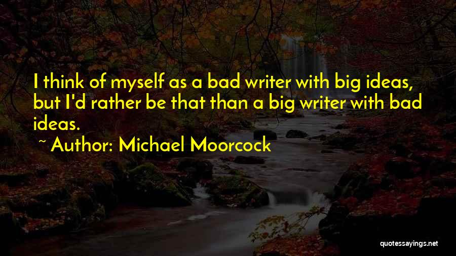 Michael Moorcock Quotes 212349
