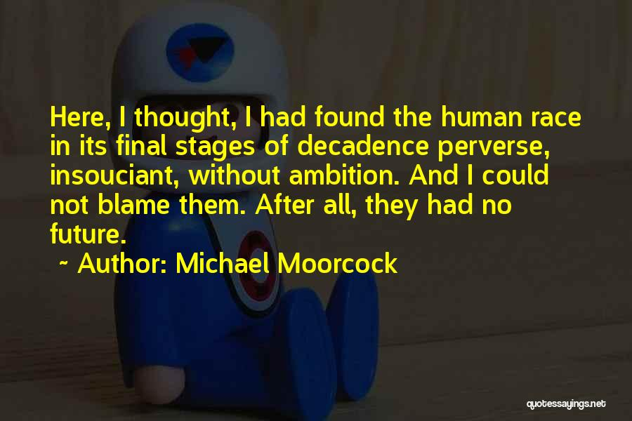 Michael Moorcock Quotes 2133383