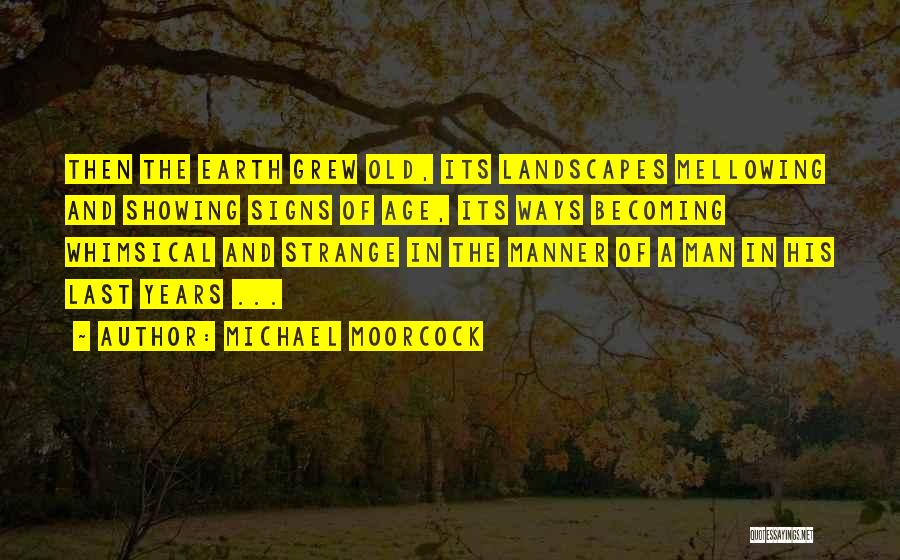 Michael Moorcock Quotes 2171365