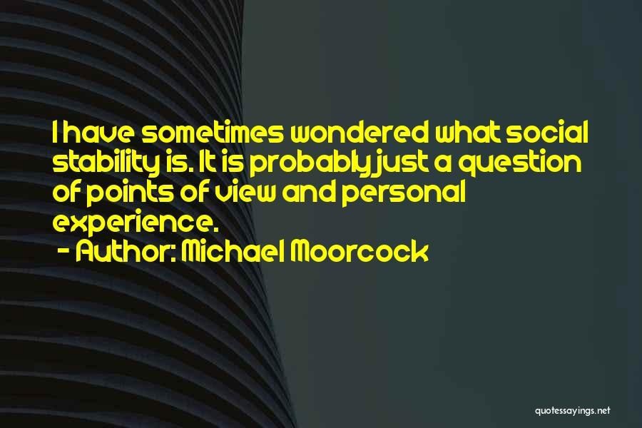 Michael Moorcock Quotes 2200671
