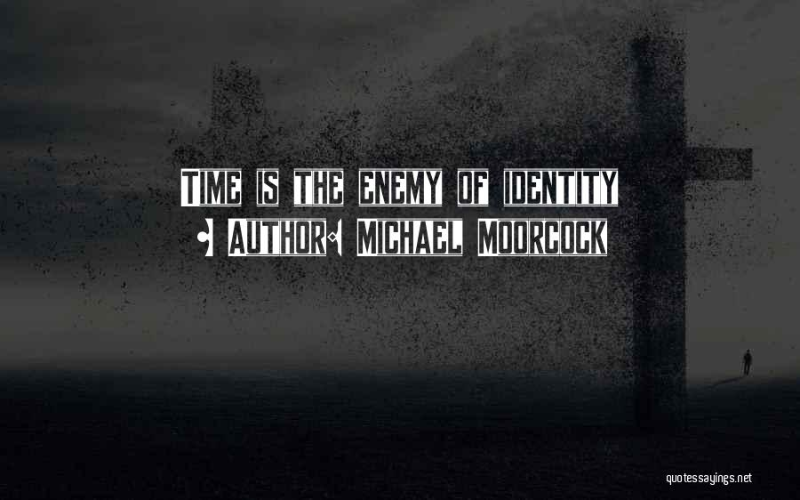 Michael Moorcock Quotes 223286