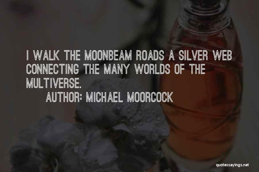 Michael Moorcock Quotes 512136