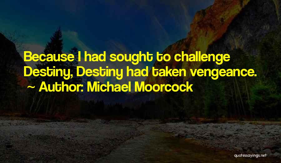 Michael Moorcock Quotes 512145