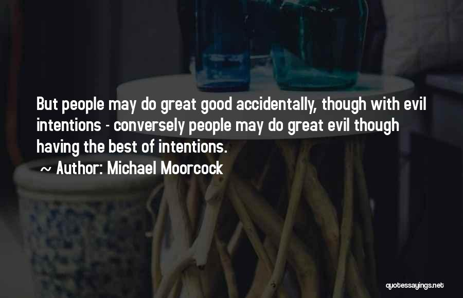 Michael Moorcock Quotes 688794