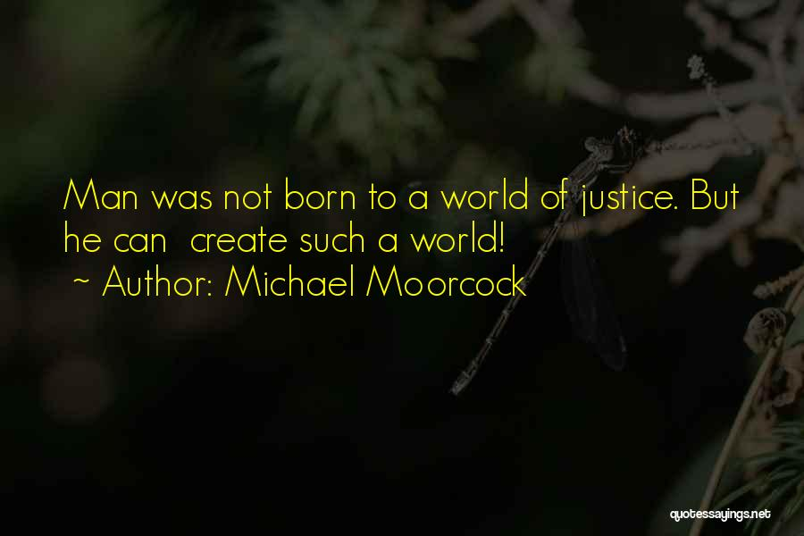 Michael Moorcock Quotes 725521
