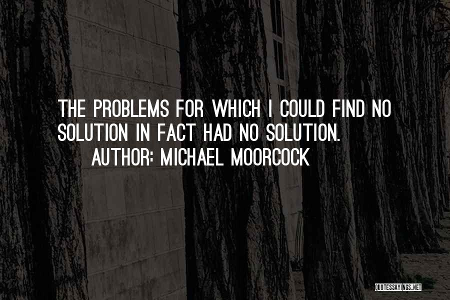 Michael Moorcock Quotes 740644