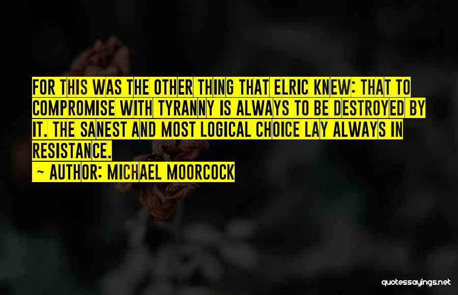 Michael Moorcock Quotes 763055