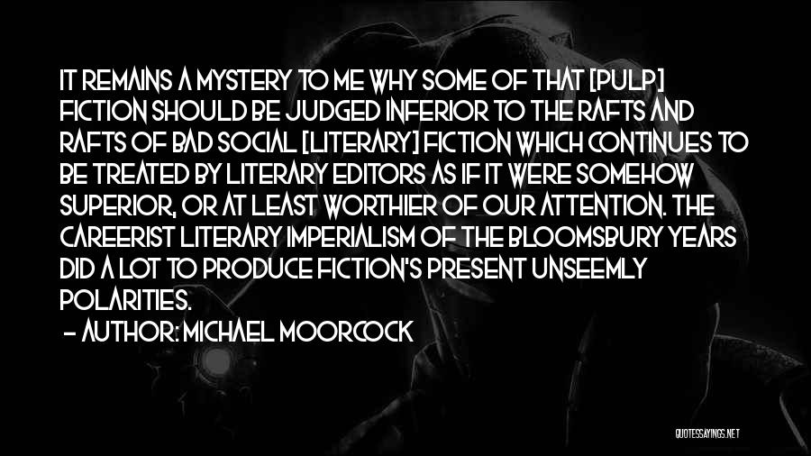 Michael Moorcock Quotes 972954