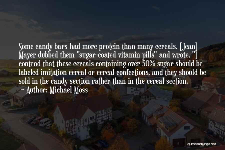 Michael Moss Quotes 1799948