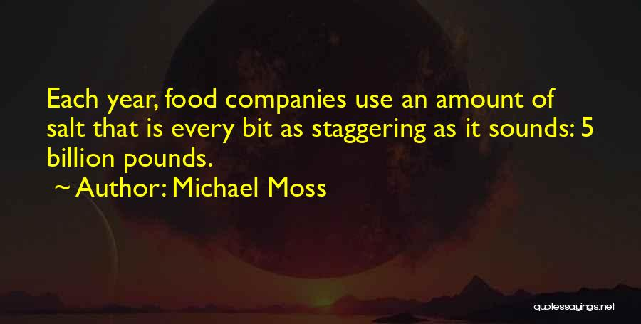 Michael Moss Quotes 2193491