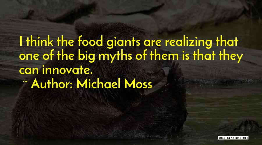 Michael Moss Quotes 2201483