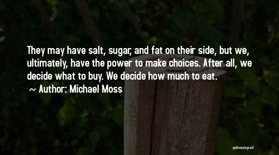 Michael Moss Quotes 257054