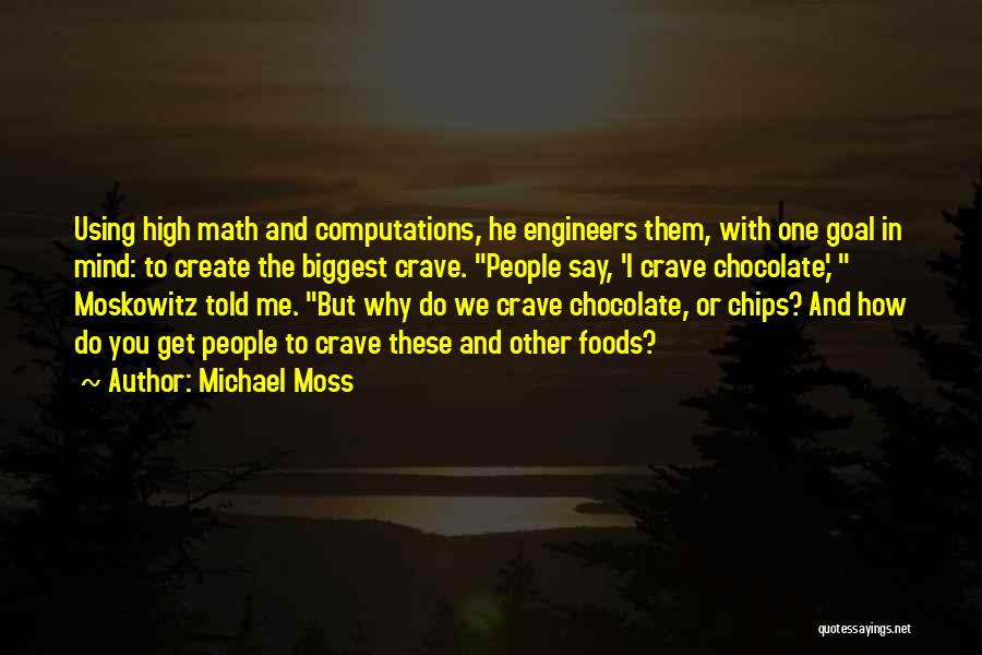 Michael Moss Quotes 422975