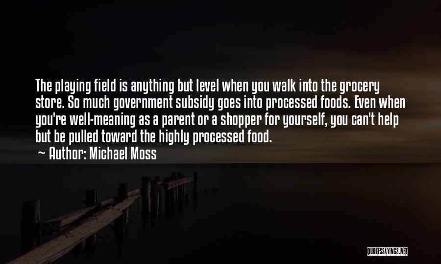 Michael Moss Quotes 615924