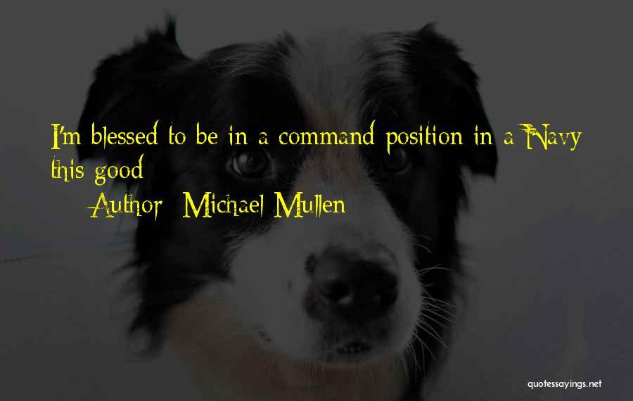 Michael Mullen Quotes 1196603
