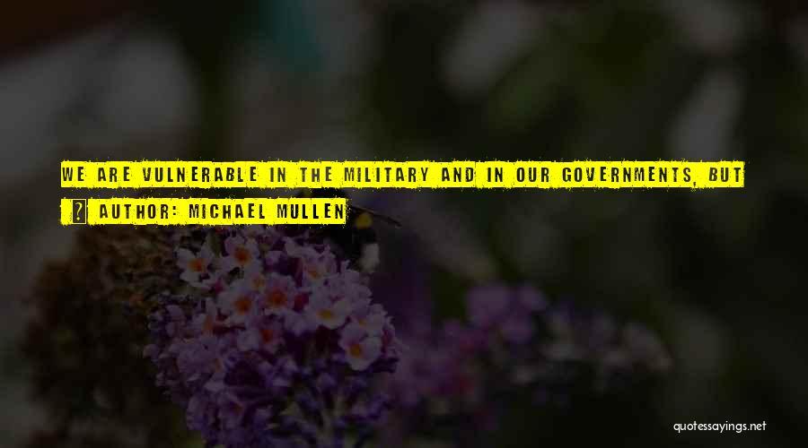 Michael Mullen Quotes 1509727