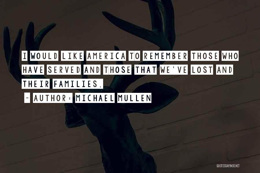 Michael Mullen Quotes 1795520