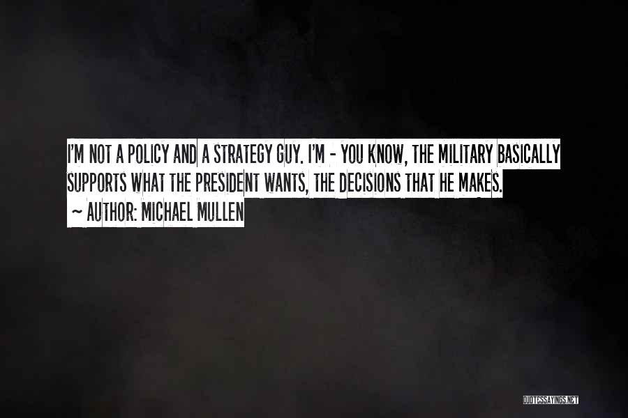 Michael Mullen Quotes 1825614