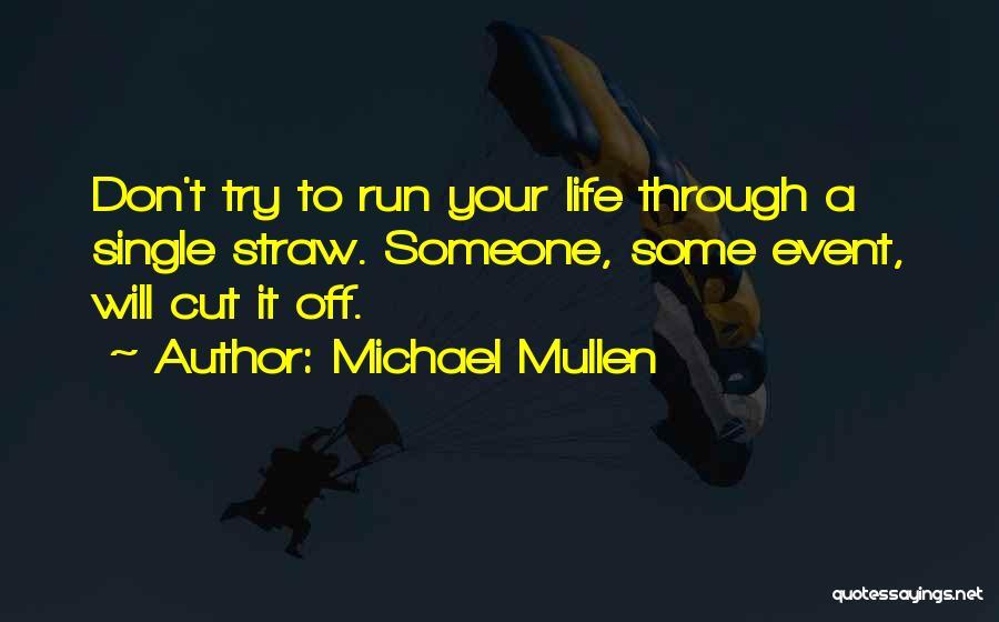 Michael Mullen Quotes 2094043