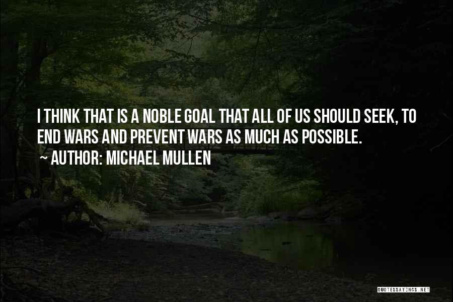 Michael Mullen Quotes 858528