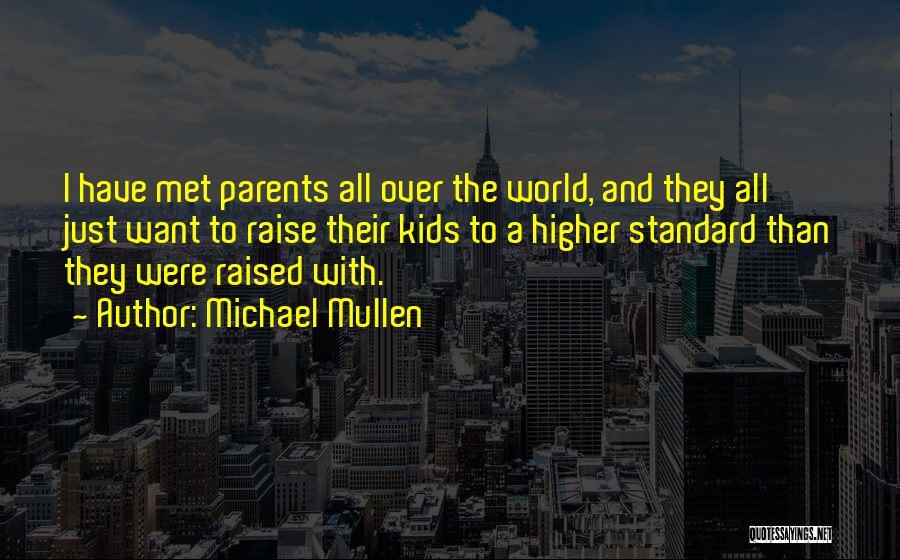 Michael Mullen Quotes 892315