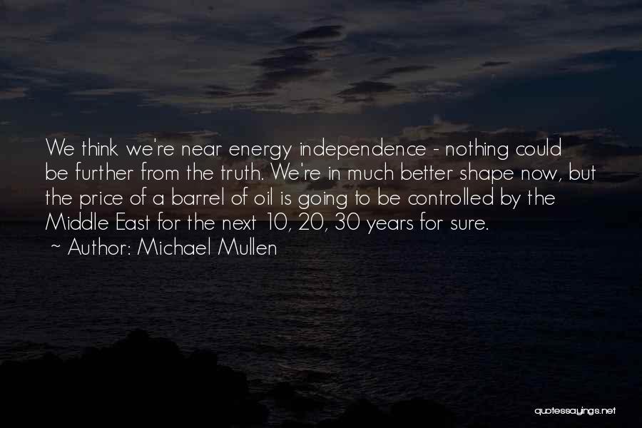 Michael Mullen Quotes 936678