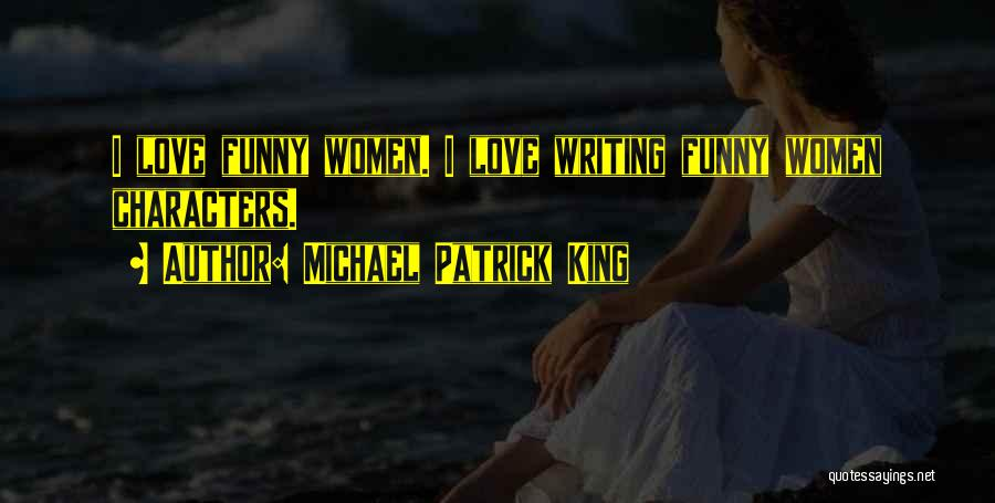 Michael Patrick King Quotes 1619333