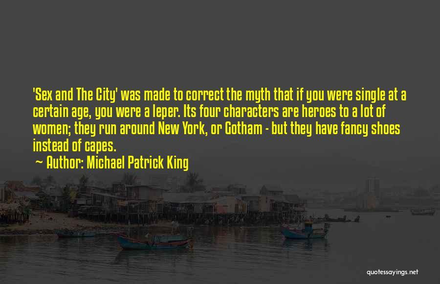 Michael Patrick King Quotes 1978877