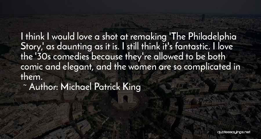Michael Patrick King Quotes 2190494