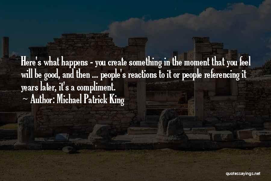 Michael Patrick King Quotes 612702