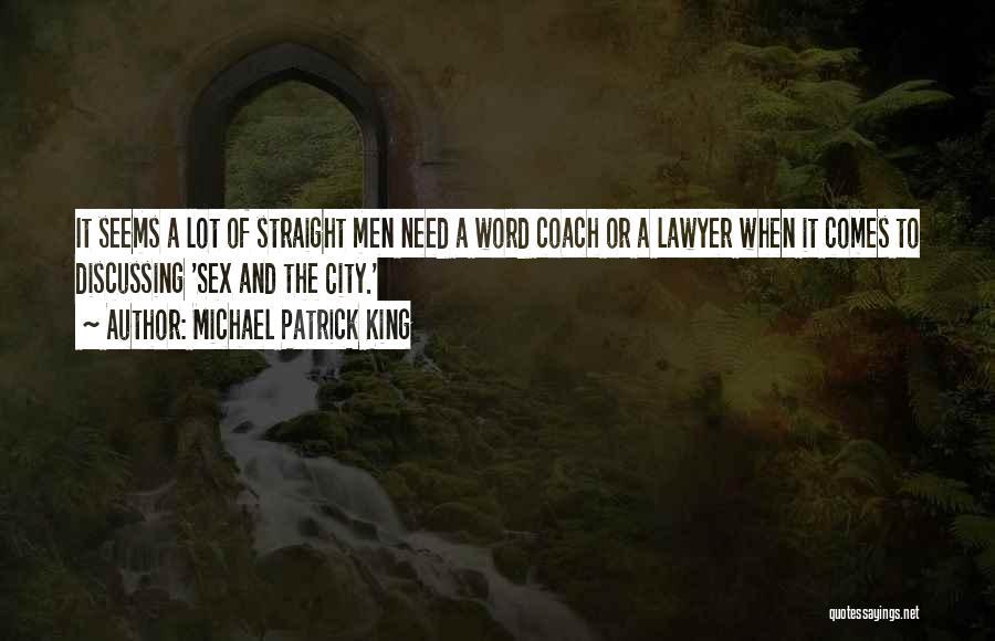 Michael Patrick King Quotes 666536