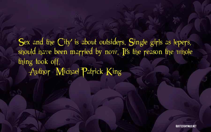 Michael Patrick King Quotes 803943
