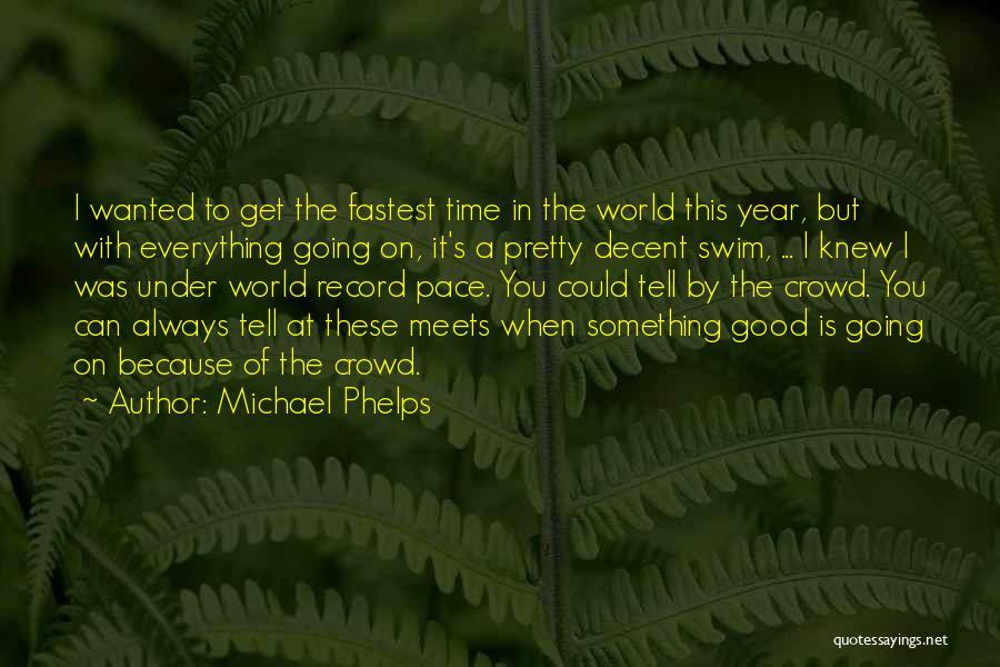 Michael Phelps Quotes 1785871