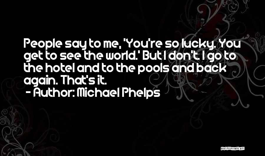 Michael Phelps Quotes 1874508