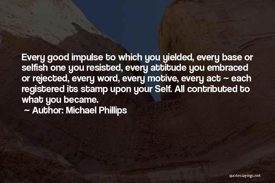 Michael Phillips Quotes 1053148
