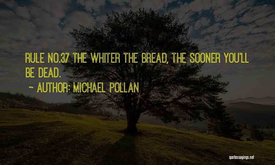 Michael Pollan Quotes 1159874