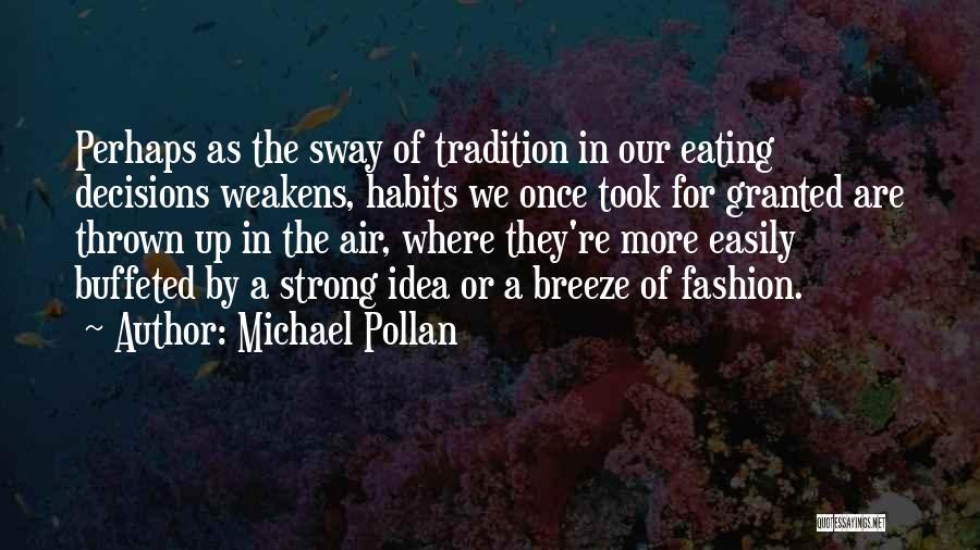 Michael Pollan Quotes 1476361