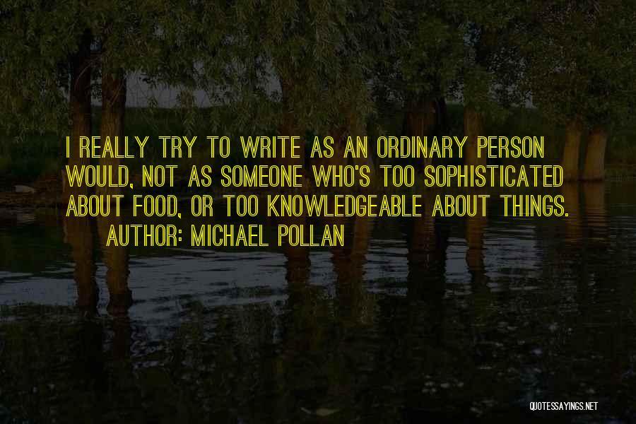 Michael Pollan Quotes 1698462