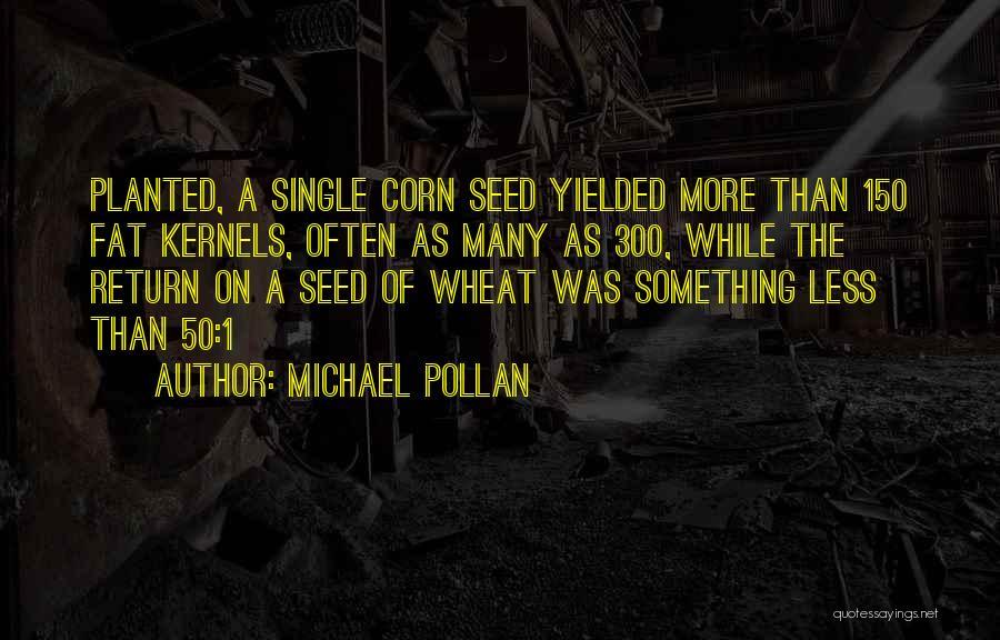 Michael Pollan Quotes 2127776