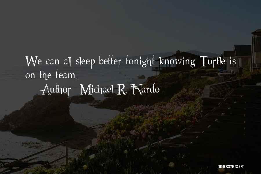 Michael R. Nardo Quotes 1230175