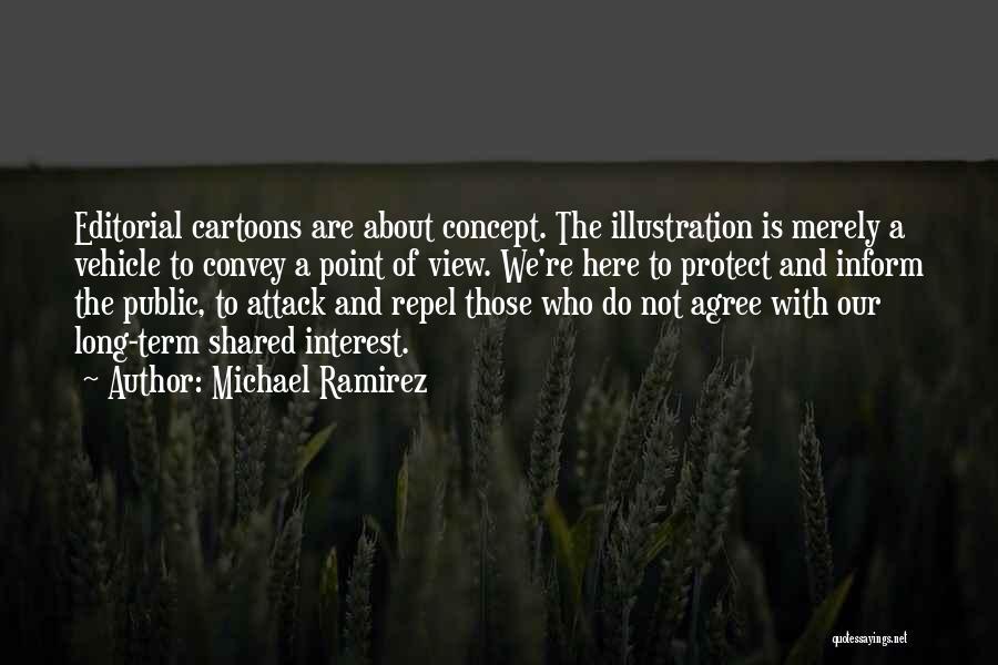 Michael Ramirez Quotes 1340594