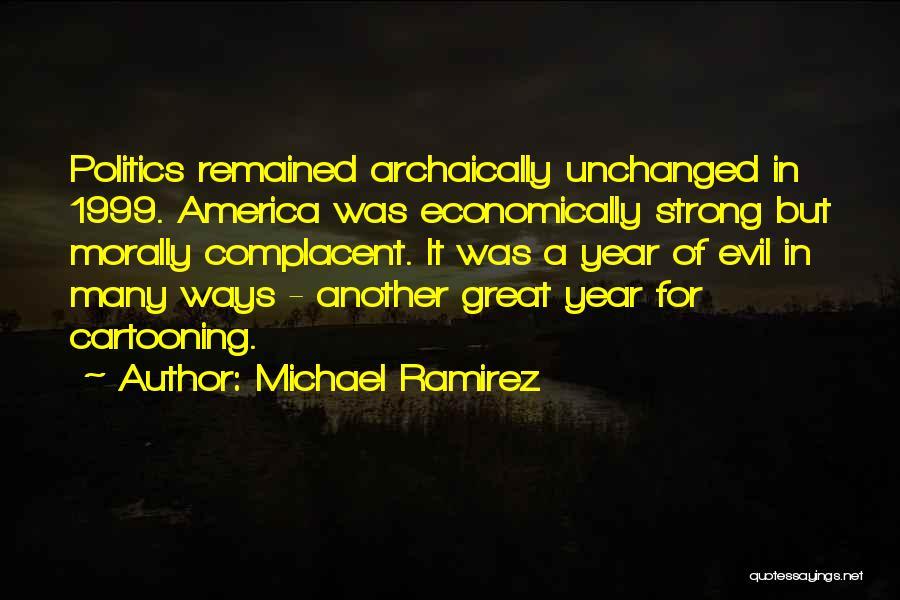 Michael Ramirez Quotes 892833