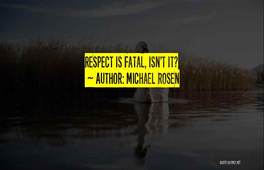Michael Rosen Quotes 441947