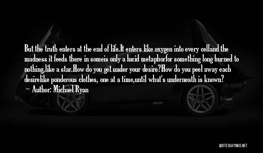 Michael Ryan Quotes 1014259