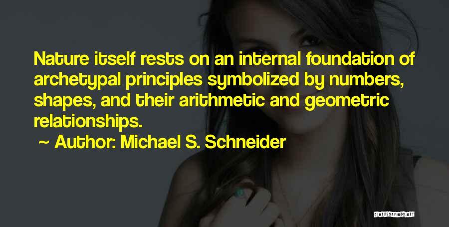 Michael S. Schneider Quotes 2134519